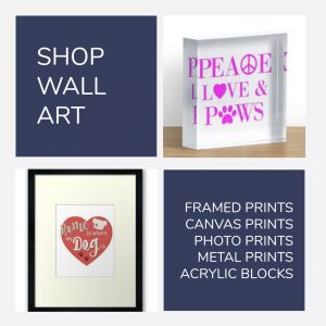 Shop Wall Art {Shop} #AcrylicBlocks #MetalPrints #PhotoPrints #CanvasPrints #FramedPrints #DogGifts #Shop www.scruffylittleterrier.com