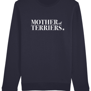 Black sweatshirt with white writing saying Mother of Terriers