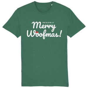 You Had Me At Merry Woofmas Dog Lover Christmas T-Shirt in green with white writing